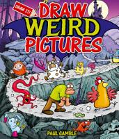 Draw Weird Pictures PDF