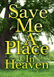Save Me A Place In Heaven Book PDF