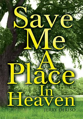 Save Me a Place in Heaven PDF