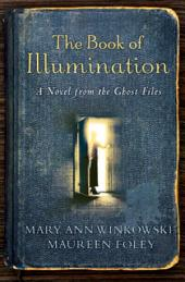 The Book of Illumination:A Novel from the Ghost Files