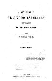 A XIX. [i.e. tizenkilencedik] század uralkodó eszméinek befolyása az álladalomra: 2. kötet