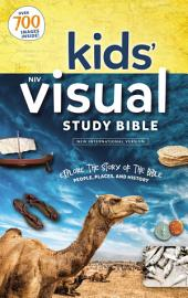 NIV Kids' Visual Study Bible, Full Color Interior: Explore the Story of the Bible---People, Places, and History