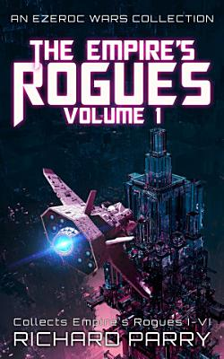The Empire   s Rogues  Volume 1 PDF