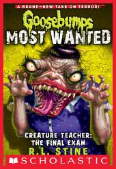 Creature Teacher: The Final Exam (Goosebumps Most Wanted #6)