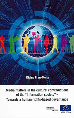 Media Matters in the Cultural Contradictions of the  information Society  PDF