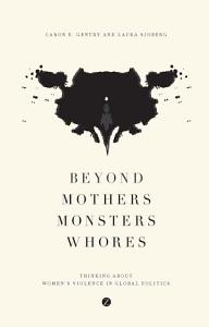 Beyond Mothers  Monsters  Whores PDF