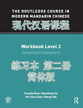 The Routledge Course in Modern Mandarin Chinese Workbook Level 2  Simplified  PDF