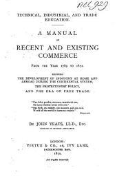 A Manual of Recent and Existing Commerce: From the Year 1789 to 1872 ...