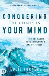 Conquering the Chaos in Your Mind