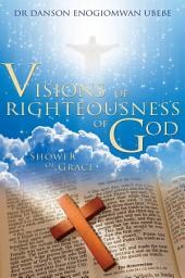 Visions of Righteousness of God: Shower of Grace