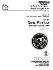 1992 Census of Agriculture: Geographic area series. New Mexico, state and county data, Volume 1, Part 31