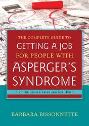 The Complete Guide To Getting A Job For People With Asperger S Syndrome Book PDF