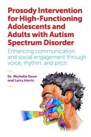 Prosody Intervention for High Functioning Adolescents and Adults with Autism Spectrum Disorder PDF
