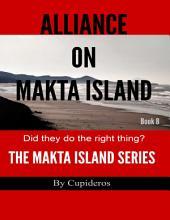 Alliance On Makta Island Book 8: The Makta Island Series