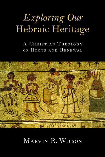 Download Exploring Our Hebraic Heritage Book