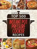 Top 500 Instant Pot Pressure Cooker Recipes