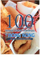 100 Tempat Makan Mampuss di Hong Kong: Referensi Tempa Makan Dari Kaki 5 Hingga Bintang 5 di Hong Kong