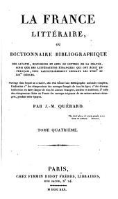 La France littéraire ou dictionnaire bibliographique des savants, historiens et gens de lettres de la France, ainsi que les littérateurs étrangers qui ont écrit en français, plus particulièrement: pendant les XVIIIè et XIXè siècles, Volume2