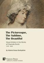 The Picturesque, The Sublime, The Beautiful: Visual Artistry in the Works of Charlotte Smith (1749-1806)