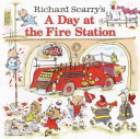 Richard Scarry s a Day at the Fire Station