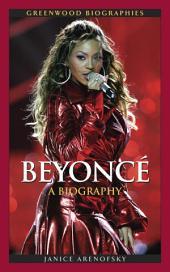 Beyoncé Knowles: A Biography