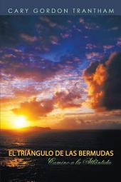 El Triángulo De Las Bermudas: Camino a La Atlántida
