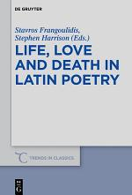 Life, Love and Death in Latin Poetry
