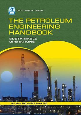 The Petroleum Engineering Handbook: Sustainable Operations
