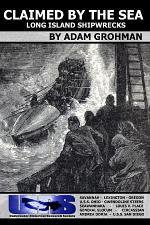 Claimed by the Sea - Long Island Shipwrecks