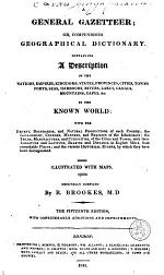 A General Gazetteer; Or, Compendious Geographical Dictionary, Containing a Description of the Nations, Empires, Kingdoms, States ... in the Known World