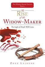 The Rise of the Widow-Maker