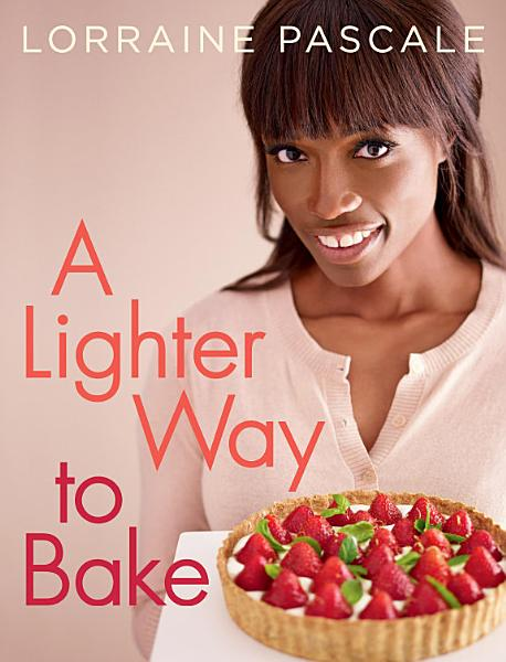 Download A Lighter Way to Bake Book