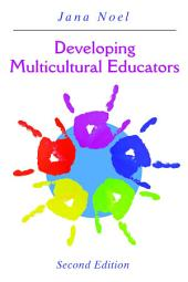 Developing Multicultural Educators: Second Edition