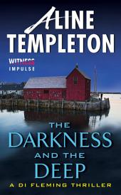 The Darkness and the Deep: A DI Fleming Thriller