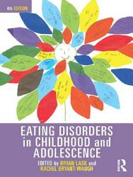 Eating Disorders In Childhood And Adolescence Book PDF