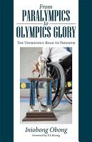From Paralympics to Olympics Glory PDF