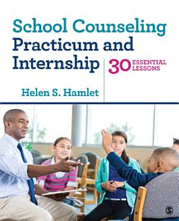 School Counseling Practicum and Internship Book