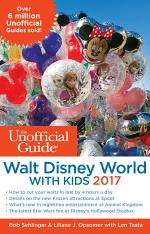 The Unofficial Guide to Walt Disney World with Kids 2017