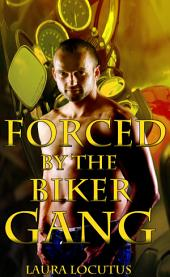 Forced by the Biker Gang (Motorcycle Club)