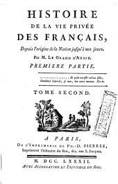 Histoire De La Vie Privée Des Français: Depuis l'origine de la Nation jusqu'à nos jours, Volume1,Numéro2