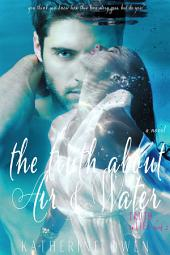 The Truth About Air & Water: (Truth In Lies series, book 2)