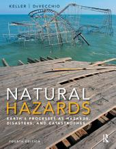 Natural Hazards: Earth's Processes as Hazards, Disasters, and Catastrophes, Edition 4
