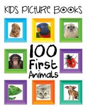 Kids Picture Books: 100 First Animals