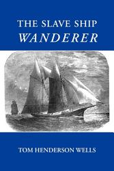 The Slave Ship Wanderer Book PDF