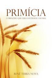 Primícia, o princípio que gera santidade e honra