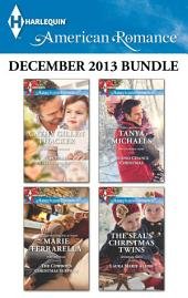 Harlequin American Romance December 2013 Bundle: The Texas Christmas Gift\The Cowboy's Christmas Surprise\Second Chance Christmas\The SEAL's Christmas Twins