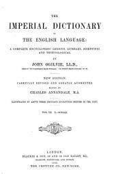 The Imperial Dictionary of the English Language: A Complete Encyclopedic Lexicon, Literary, Scientific, and Technological, Volume 3