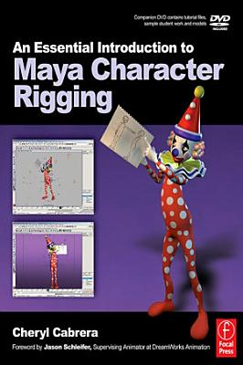 An Essential Introduction to Maya Character Rigging with DVD PDF