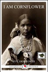 I Am Cornflower: The Story of a White Mountain Apache Girl: Educational Version