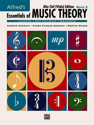 Essentials of Music Theory  Bk 2  Alto Clef  Viola  Edition